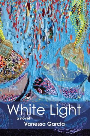 White Light by Vanessa Garcia (Shade Mountain Press, 2015)